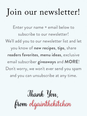 Subscribe to our newsletter to enter exclusive email subscriber giveaway, and we'll add you to our newsletter list and let you know of new recipes, tips, share readers favorites, menu ideas and MORE!